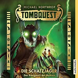 Das Königreich der Mumien (Tombquest - Die Schatzjäger 5) Hörbuch