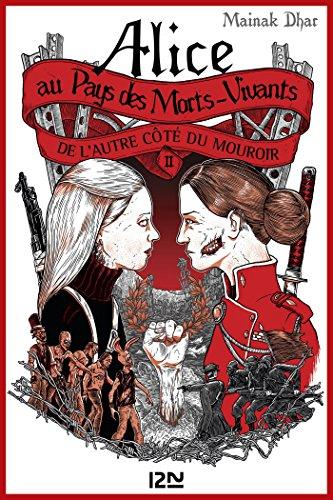 Alice au pays des morts-vivants - tome 2 : De l'autre côté du mouroir (OUTRE FLEUVE) (French -