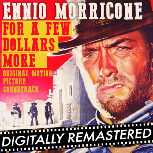 For a Few Dollars More (Original Motion Picture Soundtrack) - Remastered (A Few Dollars More)