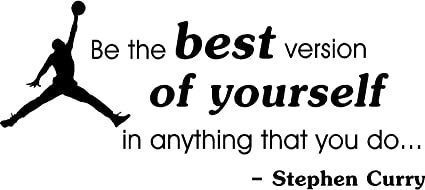 be the best version of yourself in anything that you do office classroom motivational inspirational quote