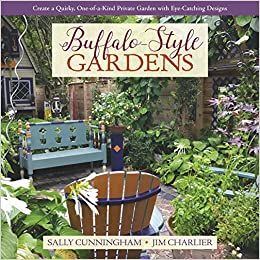 Buffalo Style Gardens Create A Quirky One Of A Kind Private Garden