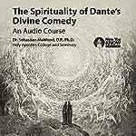 The Spirituality of Dante's Divine Comedy: An Audio Course   Dr. Sebastian Mahfood OP PhD