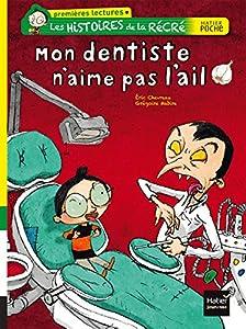 """Afficher """"Les histoires de la récré Mon dentiste n'aime pas l'ail"""""""