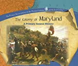 The Colony of Maryland, Melody S. Mis, 1404234349