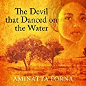 The Devil That Danced on the Water: A Daughter's Quest Audiobook by Aminatta Forna Narrated by Adjoa Andoh