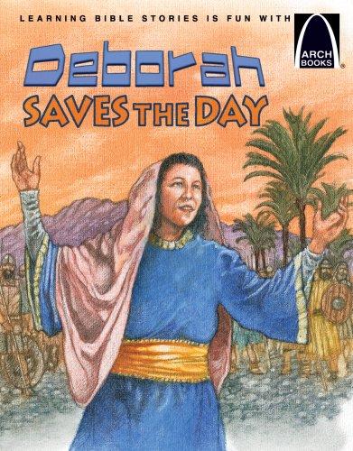Deborah Saves the Day: The Story of Deborah Judges 4-5 for Children (Arch Books)]()