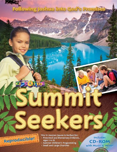 Summit Seekers: 13 sessions, ages 3-12; National Park theme, God's love and promises, Bible content from the life of Joshua (13 Week Bible Curriculum)