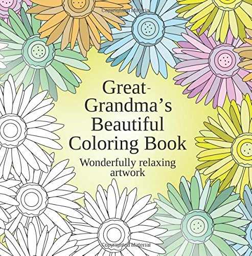 Great-Grandma's Beautiful Coloring Book: Wonderfully relaxing artwork PDF