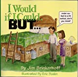 I Would If I Could, But, Jim Brinkerhoff, 0965332721