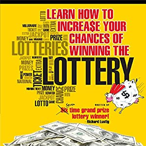 Learn How to Increase Your Chances of Winning the Lottery Audiobook