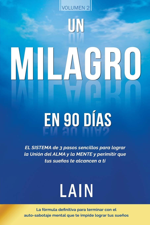 Un Milagro en 90 Dias (La Voz de Tu Alma): Amazon.es: Lain Garcia: Libros