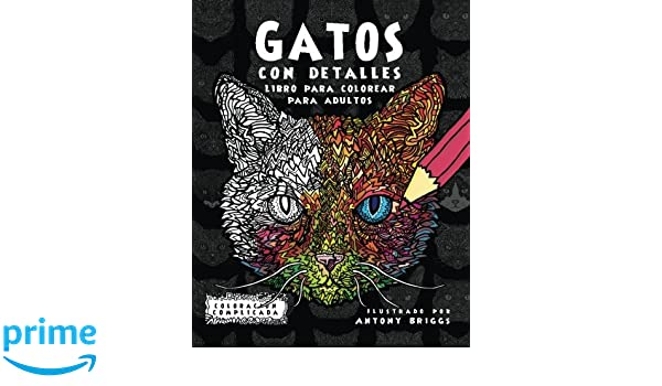 Gatos con Detalles: Libro para colorear para adultos Coloración Complicada: Amazon.es: Coloración Complicada: Libros