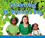 Celebrating St. Patrick's Day (Welcome, Spring!)