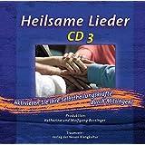 Heilsame Lieder - CD 3: Aktiviere deine Selbstheilungskräfte durch Mitsingen