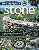 how to landscape your yard Landscaping with Stone, 2nd Edition: Create Patios, Walkways, Walls, and Other Landscape Features (Creative Homeowner) Over 300 Photos & Illustrations; Learn to Plan, Design, & Work with Natural Stone