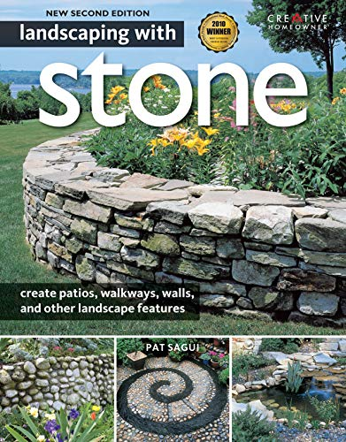 Landscaping with Stone 2nd Edition: Create Patios Walkways Walls and Other Landscape Features Creative Homeowner Over 300 Photos amp Illustrations Learn to Plan Design amp Work with Natural Stone