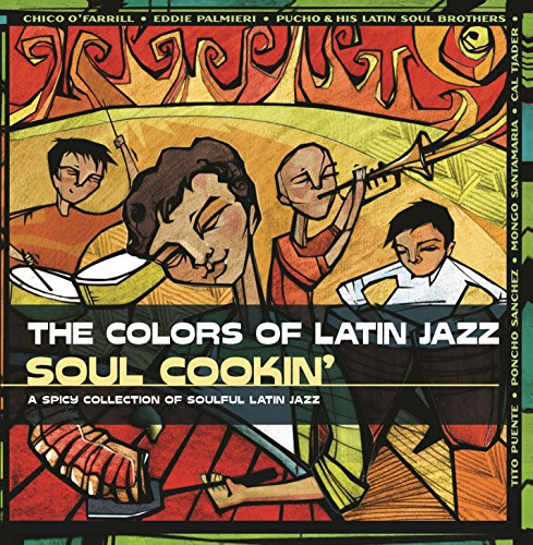 The Colors Of Latin Jazz: Soul...