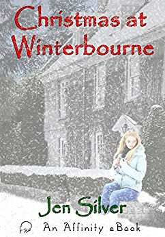 Christmas at Winterbourne: A Memoir in the Making by [Silver, Jen]