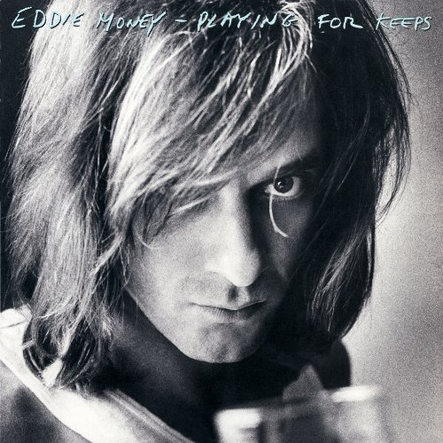 Playing for Keeps (Eddie Money The Best Of Eddie Money)