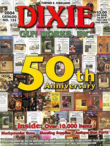 DIXIE GUN WORKS Blackpowder Guns, Shooting Supplies & Antique Gun Parts, Catalog No. 143