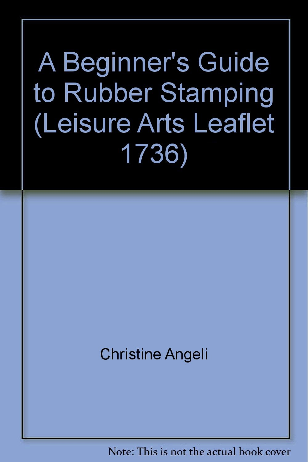 Rubber Stamping (a beginner's guide, 1736)