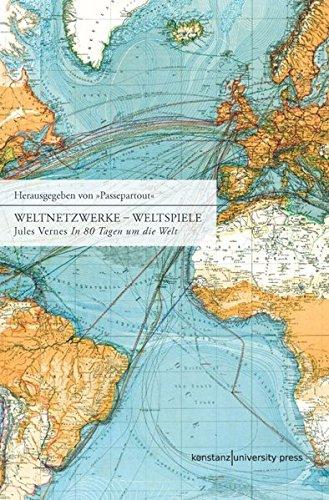 Weltnetzwerke - Weltspiele: Ein Buch und ein Spiel zu Jules Vernes