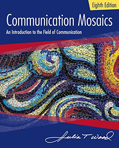Communication Mosaics  An Introduction To The Field Of Communication  Mindtap Course List