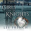 Girls Can't Be Knights: The Spirit Knights Series, Book 1 Audiobook by Lee French Narrated by Gabrielle de Cuir, Stefan Rudnicki