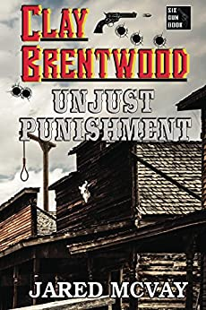 Unjust Punishment (Clay Brentwood Book 2) by [McVay, Jared]