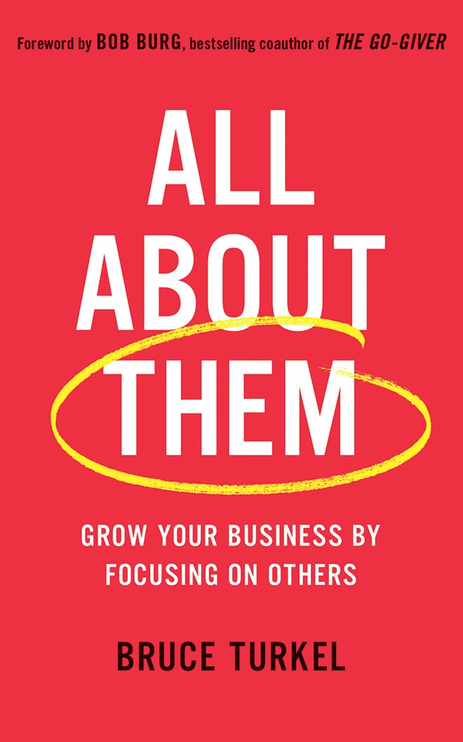 All About Them: Grow Your Business by Focusing on Others pdf