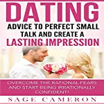 Dating: Advice to Perfect Small Talk and Create a Lasting Impression! | Sage Cameron