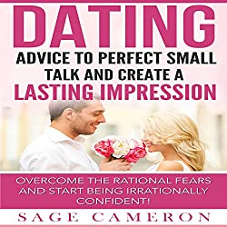 Dating: Advice to Perfect Small Talk and Create a Lasting Impression!