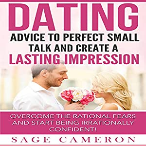 Dating: Advice to Perfect Small Talk and Create a Lasting Impression! Hörbuch