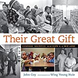 Their Great Gift: Courage, Sacrifice, and Hope in a New Land (Carolrhoda Picture Books)