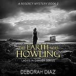 The Earth Was Howling: Ladies in Danger Series, Book 2 | Deborah Diaz