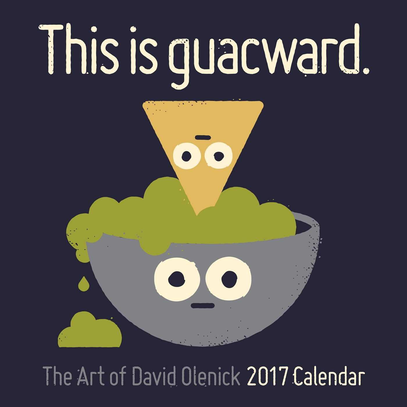 The Art of David Olenick 2017 Wall Calendar: This is guacward.: David  Olenick: 9781449476649: Amazon.com: Books