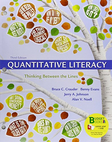 Loose-leaf Version for Quantitative Literacy: Thinking Between the Lines