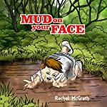 Mud on Your Face | Rachel McGrath