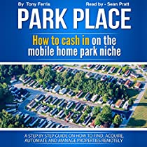 PARK PLACE: HOW TO CASH IN ON THE MOBILE HOME PARK NICHE