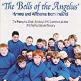 The Bells of the Angelus: Hymns and Anthems from Ireland
