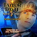 Taylor Davis and the Flame of Findul : Taylor Davis, Book 1 | Michelle Isenhoff