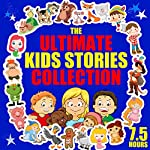 The Ultimate Kids' Stories Collection | Roger William Wade