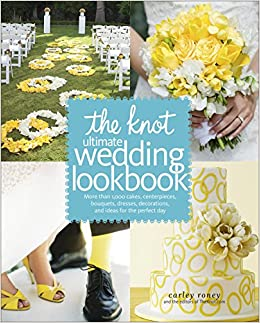 Book's Cover of The Knot Ultimate Wedding Lookbook: More Than 1,000 Cakes, Centerpieces, Bouquets, Dresses, Decorations, and Ideas for the Perfect Day (Anglais) Relié – 21 décembre 2010