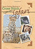 Cross Stitch Safari, Jayne Netley Mayhew, 0715325043