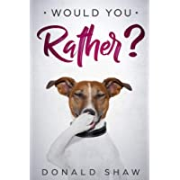 Would You Rather?: Illustrated Children's Joke Book Age 5-12