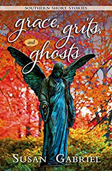 Grace, Grits and Ghosts: Southern Short Stories by [Gabriel, Susan]