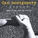 Man From Out of State by Dan Montgomery (2004-08-02)