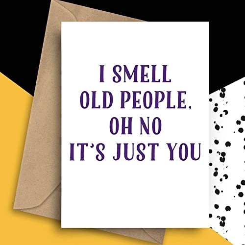 Funny Insulting Birthday Card Old People Card For Birthday I Smell