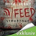 Feed: Viruszone (The Newsflesh Trilogy 1) Hörbuch von Mira Grant Gesprochen von: Tanja Geke