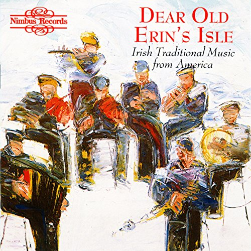 Dear Old Erin's Isle: Irish Tr...